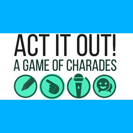 Act it Out: The Final Challenge