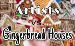 Artists vs. Gingerbread Houses